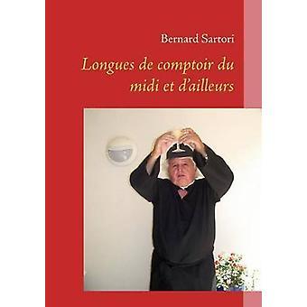 LONGUES DE COMPTOIR DU MIDI ET AILLEURS por Sartori & Bernard