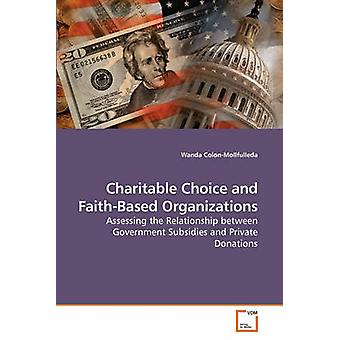 Charitable Choice and FaithBased Organizations by ColonMollfulleda & Wanda