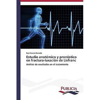 Estudio anatmico y pronstico nl fracturaluxacin de Lisfranc door Garca Renedo Ral