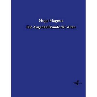 Die Augenheilkunde der Alten av Magnus & Hugo