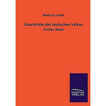 Geschichte Des Teutschen Volkes door Luden & Heinrich