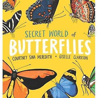 Secret World of Butterflies by Secret World of Butterflies - 97817606