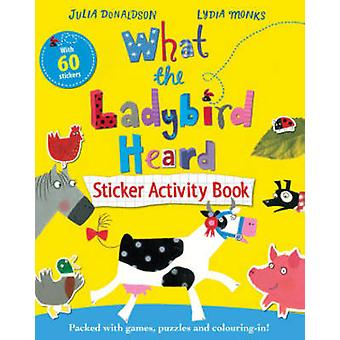 What the Ladybird Heard Sticker Activity Book (Main Market Ed.) by Ly