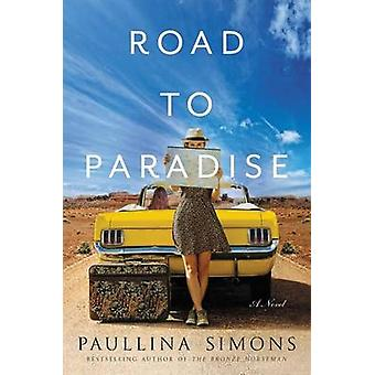 Road to Paradise by Paullina Simons - 9780062444332 Book