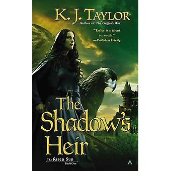 The Shadow's Heir by K J Taylor - 9780425258231 Book