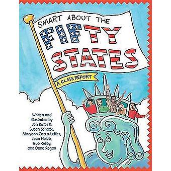 Smart about the Fifty States by Dana Regan - Susan Saunders - Jon Bul