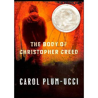 The Body of Christopher Creed by Carol Plum-Ucci - 9780606150224 Book