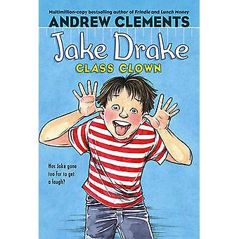 Jake Drake - Class Clown by Andrew Clements - Janet Pedersen - 978141