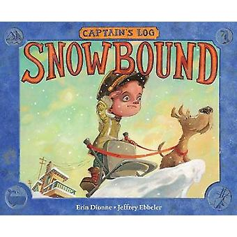 Captain's Log - Snowbound by Captain's Log - Snowbound - 9781580898256
