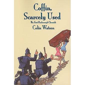 Coffin - Scarcely Used by Colin Watson - Tom Schantz - Enid Schantz -