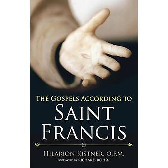 The Gospels According to St Francis by Hilarion Kistner - 97816163672