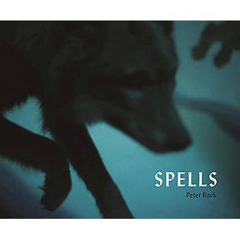 Spells - A Novel Within Photographs by Peter Rock - 9781619029002 Book