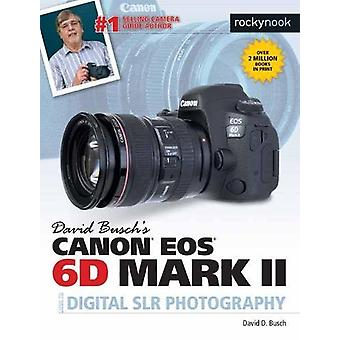 David Busch's Canon EOS 6d Mark II Guide to Digital Slr Photography b