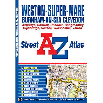 Weston Super Mare Street Atlas (4th Revised edition) by Geographers A