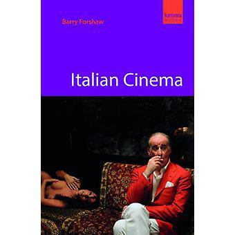 Italian Cinema - Arthouse to Exploitation by Barry Forshaw - 978184344