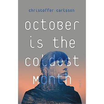 October is the Coldest Month by Christoffer Carlsson - 9781911344179