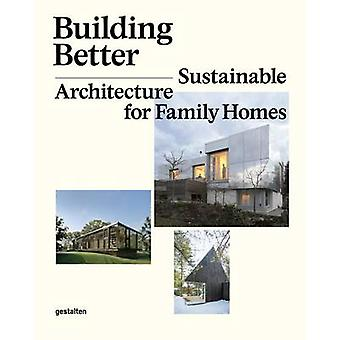 Building Better - Sustainable Architecture for Family Homes by Sofia B