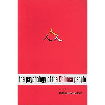 The Psychology of the Chinese People by Michael Harris Bond - Michael