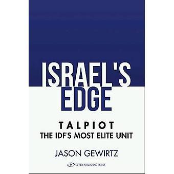 Israel's Edge - Talpiot -- The Idf's Most Elite Unit by Jason Gewirtz
