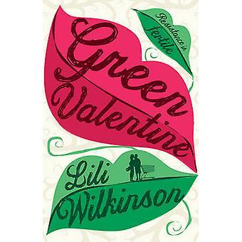 Green Valentine by Lili Wilkinson - 9781760110277 Book