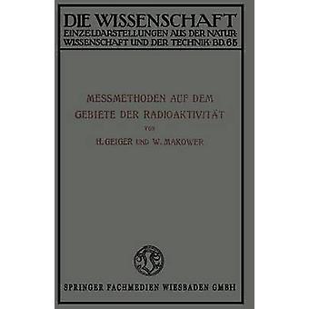 Messmethoden Auf Dem Gebiete Der Radioaktivitat par Geiger et Hans