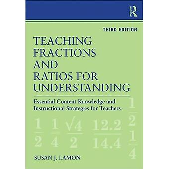 Teaching Fractions and Ratios for Understanding: Essential Content Knowledge and Instructional Strategies for Teachers (Paperback) by Lamon Susan J.