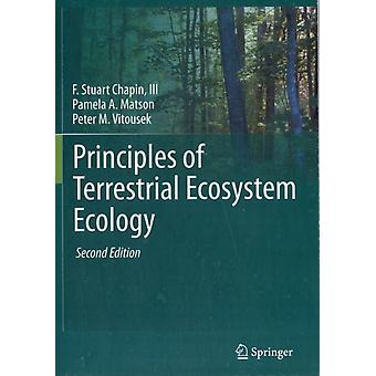 Principles of Terrestrial Ecosystem Ecology (Paperback) by Chapin F. Stuart Iii Matson Pamela A. Vitousek Peter M. Chapin M. C.