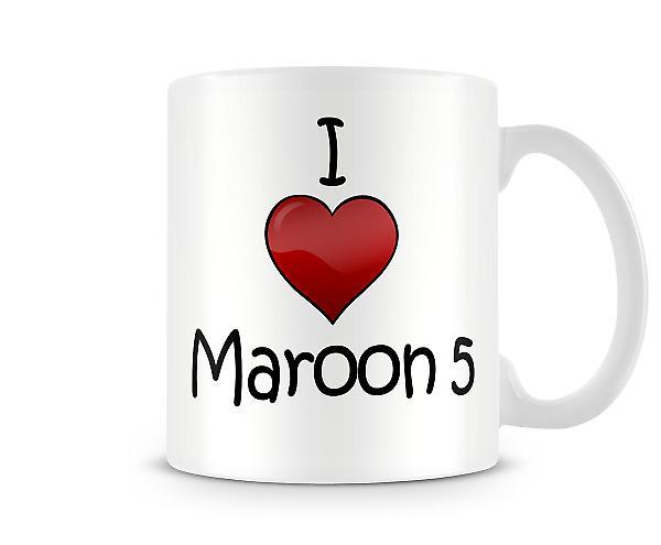 Ich liebe Maroon 5 bedruckte Becher
