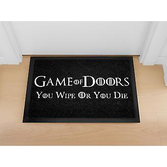 Game of doors doormat You Wipe or that you 100% polyamide and non-slip PVC bottom