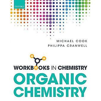 Workbook in Organic Chemistry by Michael Cook - Philippa Cranwell - 9