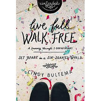 Live Full Walk Free Study Guide - Set Apart in a Sin-Soaked World by C