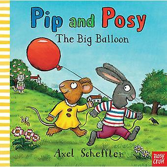 Pip and Posy - The Big Balloon by Axel Scheffler - 9780857631008 Book
