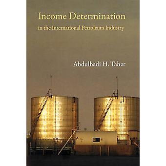 Income Determination in the International Petroleum Industry by Abdul