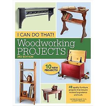 I Can Do That! Woodworking Projects - 48 Quality Furniture Projects Th