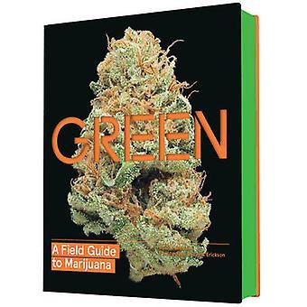 Verde - una guía del campo a la marihuana por Chris Erikson - Dan Michaels - E