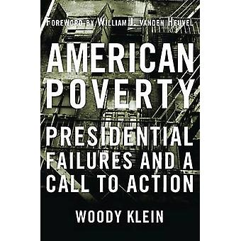 American Poverty - Presidential Failures and a Call to Action by Woody