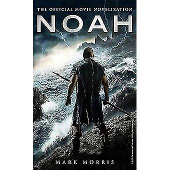 Noè - la novellizzazione del film ufficiale di Mark Morris - 9781783292561