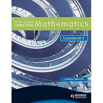 Internationale matematik - Bk. 2 - Coursebook af Andrew Sherratt - 978