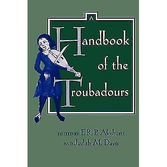 A Handbook of the Troubadours by F. R. P. Akehurst - Judith Davis - 9