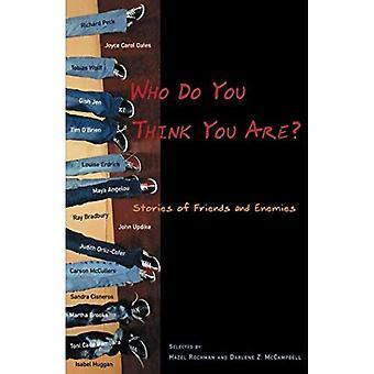 Vem tror du att du är?: berättelser av vänner och fiender