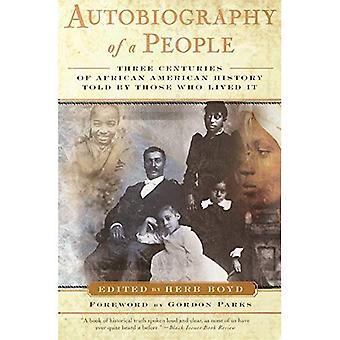 Självbiografi av en personer: tre århundraden av African American historia berättad av dem som bodde det