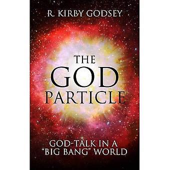 Gud partikeln: Gud-Talk i en 'Big Bang' värld