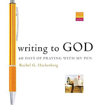 Writing to God: 40 Days of Praying with My Pen (Active Prayer)