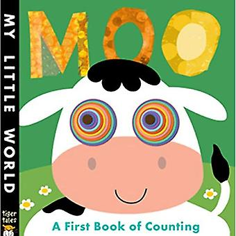 Moo: A First Book of Counting (My Little World)