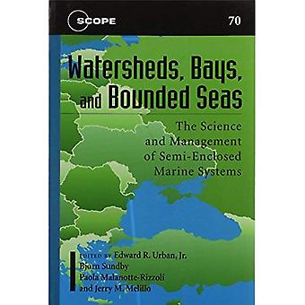 Watersheds, Bays, and Bounded Seas: The Science and Management of Semi-enclosed Marine Systems (Scope Series)