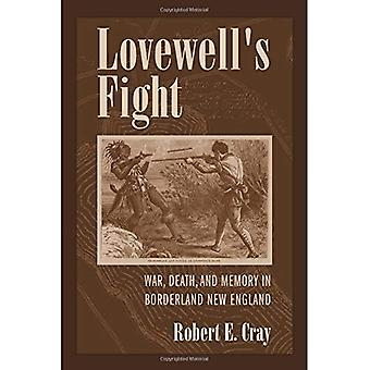 Lutte de lovewell: guerre, mort et la mémoire dans la zone frontalière de la nouvelle-Angleterre