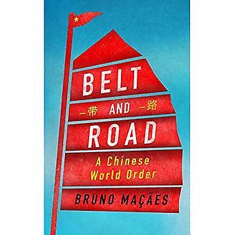 Ceinture et la route: un ordre du monde chinois