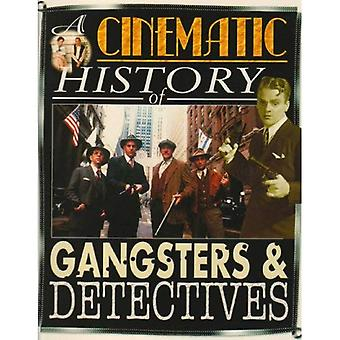 Gangsters and Detectives  (Cinematic History)