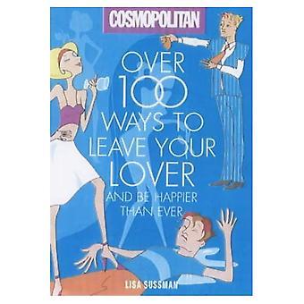 """""""Cosmopolitan"""": över 100 sätt att lämna din älskare: över 100 sätt att dumpa en Man"""