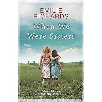 When We Were Sisters: An unputdownable book club read about that bonds that can bind or break a family